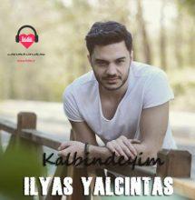 دانلود آهنگ ترکی در قلبت هستم الیاس یالچینتاش